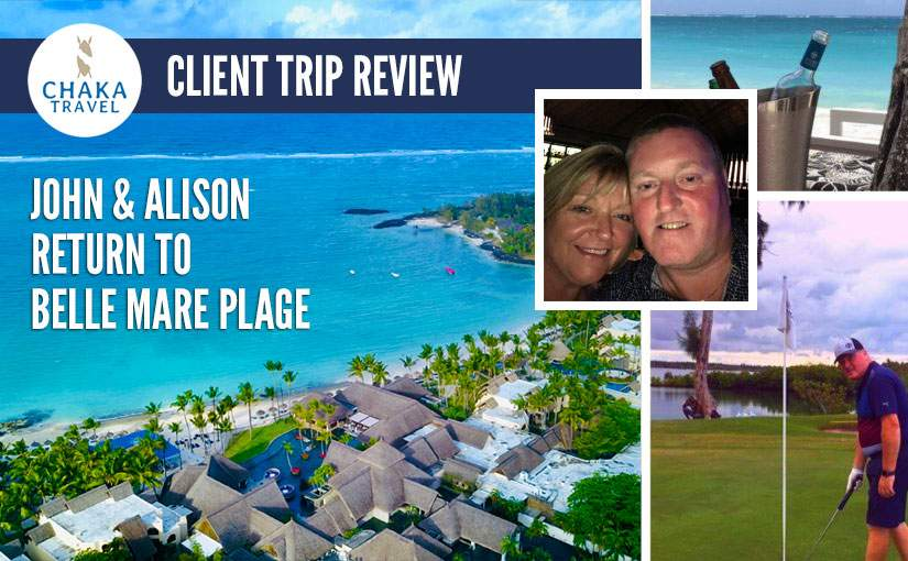 Alison & John Hiles tell us why they keep returning to Constance Belle Mare Plage Mauritius