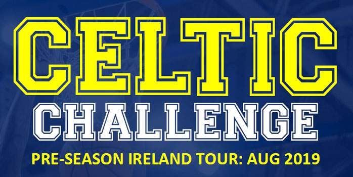 Celtic Challenge Pre Season Ireland Tour August 2019